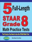 5 Full-Length STAAR Grade 8 Math Practice Tests: The Practice You Need to Ace the STAAR Math Test Cover Image