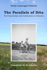 The Parallels of Dita: Surviving Nazism and Communism in Lithuania Cover Image