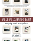Meet Me at the Bamboo Table: Everyday Meals Everywhere Cover Image