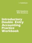 Introductory Double Entry Accounting Practice Workbook: 1000 Questions with Solutions Cover Image
