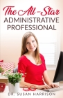The All-Star Administrative Professional Cover Image