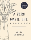 A Zero Waste Life: In Thirty Days Cover Image