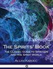 The Spirits' Book: The Classic Guide to Spiritism and the Spirit World Cover Image
