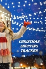 Christmas Shopping Tracker: The Ultimate Gift List Organizer Cover Image