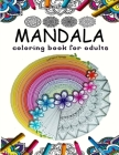 Mandala Coloring Book For Adults: Relaxing Coloring Books for Adults Featuring Complex Mandala Coloring for Stress Relief and Relaxation Cover Image