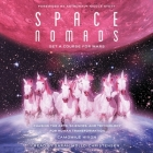 Space Nomads: Set a Course for Mars: Chasing the Arts, Sciences, and Technology for Human Transformation Cover Image