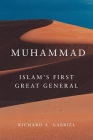 Muhammad: Islam's First Great General (Campaigns and Commanders) Cover Image