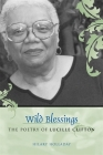Wild Blessings: The Poetry of Lucille Clifton (Southern Literary Studies) Cover Image