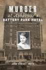 Murder at Asheville's Battery Park Hotel: The Search for Helen Clevenger's Killer (True Crime) Cover Image