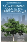 A Californian's Guide to the Trees Among Us: Expanded and Updated Cover Image