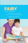Fairy Tales For Kids: Fun And Adventurous Bedtime Stories To Make Your Kids Fall Asleep Cover Image