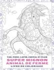 Super mignon animal de ferme - Livre de coloriage - Yak, porc, lapin, cheval et plus Cover Image