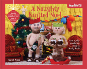Nudinits: A Naughty Knitted Noel: Over 20 Knitting Patterns to Decorate Your Home at Christmas Cover Image