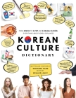 Korean Culture Dictionary: From Kimchi To K-Pop And K-Drama Clichés. Everything About Korea Explained! Cover Image
