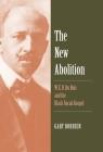 The New Abolition: W. E. B. Du Bois and the Black Social Gospel Cover Image