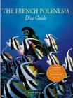 The French Polynesian Dive Guide Cover Image