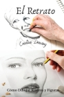 El Retrato: Cómo Dibujar Rostros y Figuras. How to draw faces (Spanish version) Cover Image