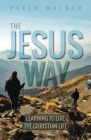 The Jesus Way: Learning to Live the Christian Life Cover Image