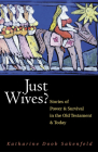 Just Wives?: Stories of Power and Survival in the Old Testament Cover Image