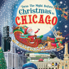 'Twas the Night Before Christmas in Chicago Cover Image