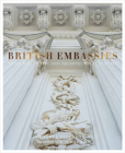 British Embassies: Their Diplomatic and Architectural History Cover Image