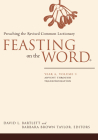 Feasting on the Word: Year A, Volume 1: Advent Through Transfiguration Cover Image