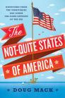 The Not-Quite States of America: Dispatches from the Territories and Other Far-Flung Outposts of the USA Cover Image