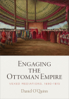 Engaging the Ottoman Empire: Vexed Mediations, 1690-1815 (Material Texts) Cover Image