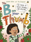The B on Your Thumb: 60 Poems to Boost Reading and Spelling Cover Image