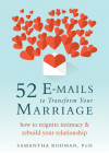 52 E-Mails to Transform Your Marriage: How to Reignite Intimacy and Rebuild Your Relationship Cover Image