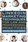 Linkedin(tm) Marketing Techniques for Law and Professional Practices Cover Image
