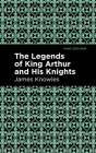 The Legends of King Arthur and His Knights Cover Image