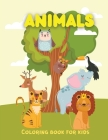 Animals Coloring Book: Easy Coloring Pages For Preschool and Kindergarten Color Books for 3 Year Olds Cover Image