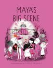 Maya's Big Scene (A Mile End Kids Story #3) Cover Image