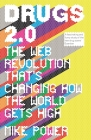Drugs 2.0: The Web Revolution That's Changing How the World Gets High Cover Image