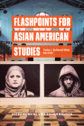 Flashpoints for Asian American Studies Cover Image