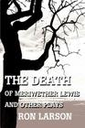 The Death of Meriwether Lewis and Other Plays Cover Image