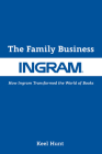 The Family Business: How Ingram Transformed the World of Books Cover Image