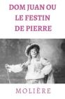 Dom Juan ou le Festin de Pierre: comédie de Molière en cinq actes (1665) Cover Image