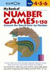 My Book of Number Games, 1-150 (Kumon Workbooks) Cover Image