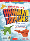 Michael LaFosse's Origami Airplanes: 28 Easy-to-Fold Paper Airplanes from America's Top Origami Designer!: Includes Paper Airplane Book, 28 Projects and DVD Cover Image