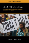 Elusive Justice: Women, Land Rights, and Colombia's Transition to Peace (Critical Human Rights) Cover Image
