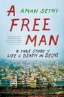 A Free Man: A True Story of Life and Death in Delhi Cover Image