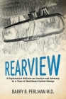 Rearview: A Psychiatrist Reflects on Practice and Advocacy In a Time of Healthcare System Change Cover Image