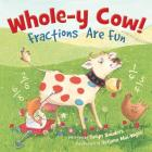 Whole-y Cow: Fractions Are Fun Cover Image