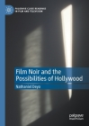 Film Noir and the Possibilities of Hollywood (Palgrave Close Readings in Film and Television) Cover Image