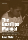 The BeatTips Manual: The Art of Beatmaking, The Hip Hop/Rap Music Tradition, and The Common Composer Cover Image