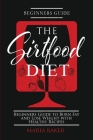 The Sirtfood Diet: Beginners Guide to Burn Fat and Lose Weight with Healthy Recipes Cover Image