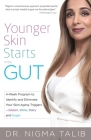 Younger Skin Starts in the Gut: 4-Week Program to Identify and Eliminate Your Skin-Aging Triggers - Gluten, Wine, Dairy, and Sugar Cover Image