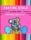 Farting koala coloring book for girls ages 8-12: Funny & easy collection of silly koala coloring book for kids, toddlers, boys & girls: Fun kid colori Cover Image